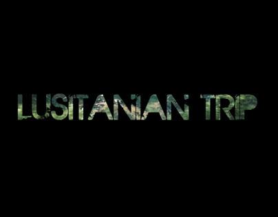 LUSITANIAN TRIP