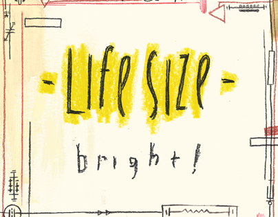 Life Size - Bright!