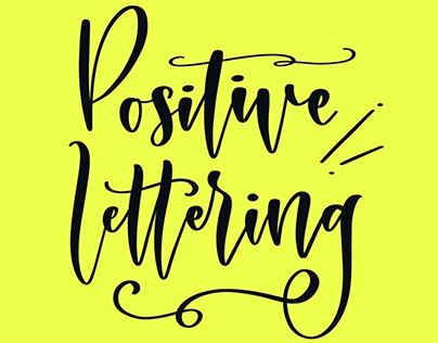 Hand lettered quotes: Positive Lettering
