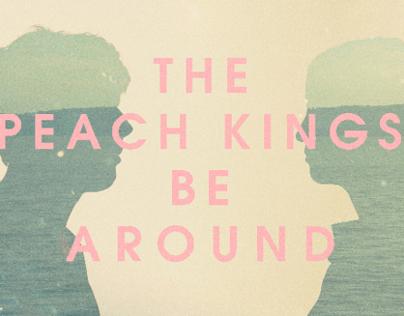 """The Peach Kings """"Be Around"""""""
