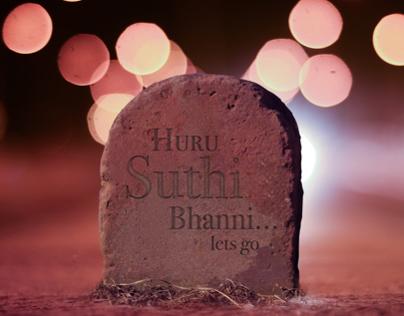 Huru Suthi Bhanni... Let's Go