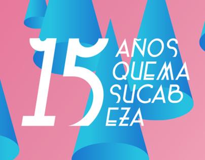 15 años Quemasucabeza