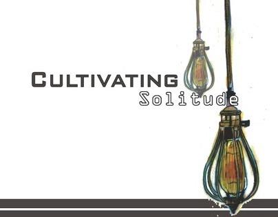 Cultivating Solitude (Studio I)