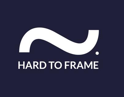 Hard to frame