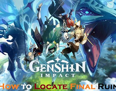 Genshin Impact: How to Locate Final Ruin