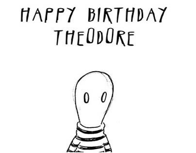 Happy Birthday Theodore (excerpt)