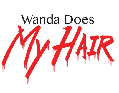 Wanda Does My Hair