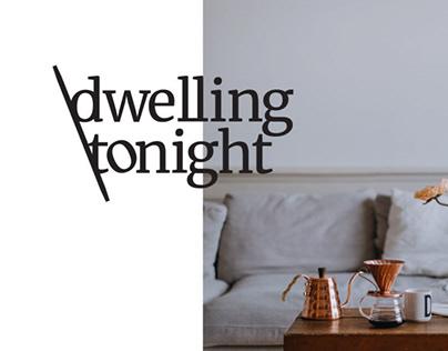 dwelling tonight