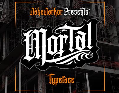 MORTAL - TYPEFACE