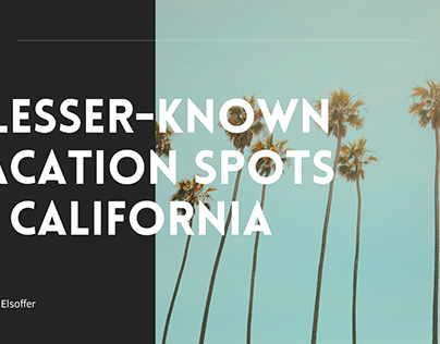 5 Lesser-Known Vacation Spots in California