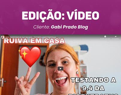 Edição de Vídeos: Gabi Prado Blog