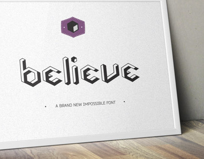 """Believe"" - Impossible Font"
