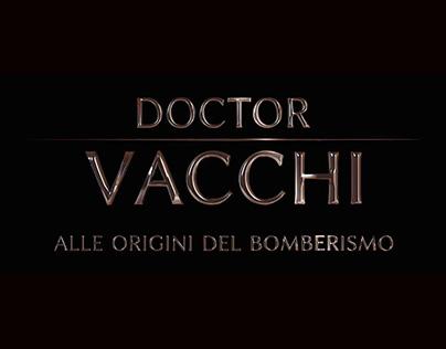 Doctor Vacchi – Alle origini del bomberismo