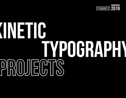 Kinetic Typography Projects - Summer 2019