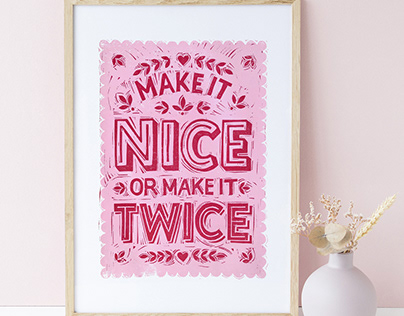 Make It Nice Or Make It Twice Lino Cut Print