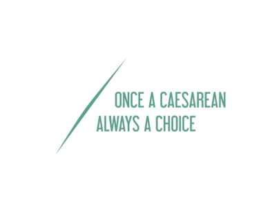 ONCE A CESAREAN, ALWAYS A CHOICE