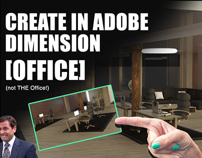CREATE IN ADOBE DIMENSION    The Office