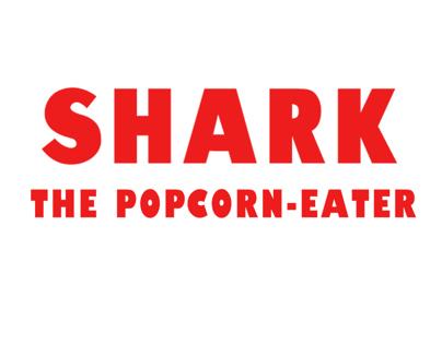 SHARK, the popcorn-eater