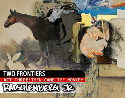 Two Frontiers : Act Three ~ Then Came The Monkey