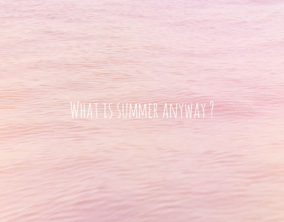 What Is Summer Anyway ?