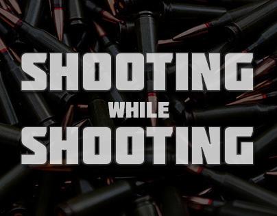 Shooting While Shooting