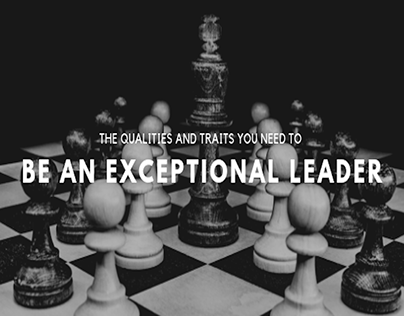 What It Takes to Be an Exceptional Leader