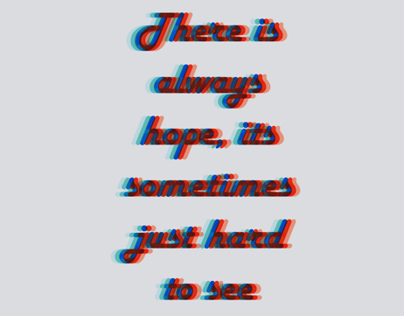 HOPE IS ALWAYS THERE