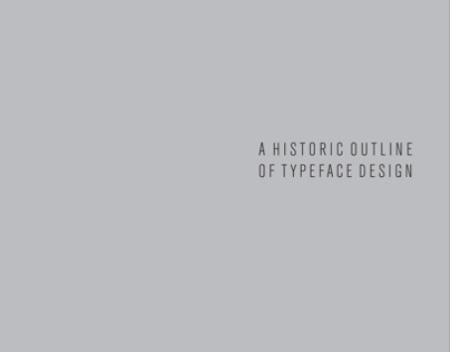 A Historic Outline of Typeface Design