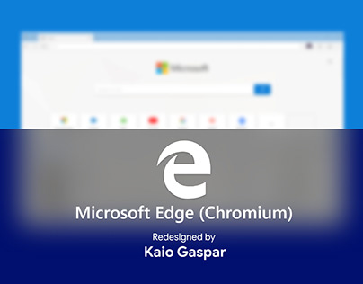Redesign Microsoft Edge (Chromium) - Fluent Design