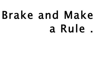 Brake and Make