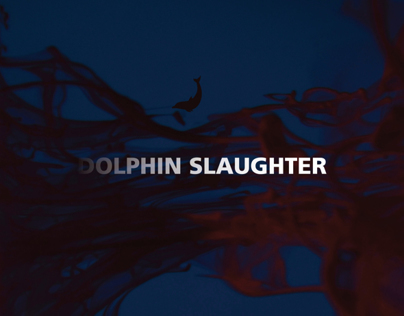 Advertising a Cause - Dolphin Slaughter