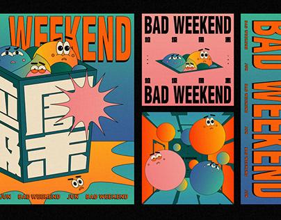 垃圾周末 / BAD WEEKEND