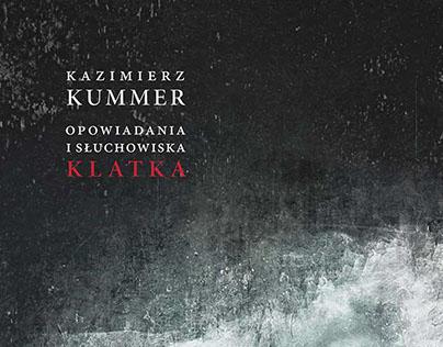 Kazimierz Kummer. Klatka. Opowiadania wszystkie