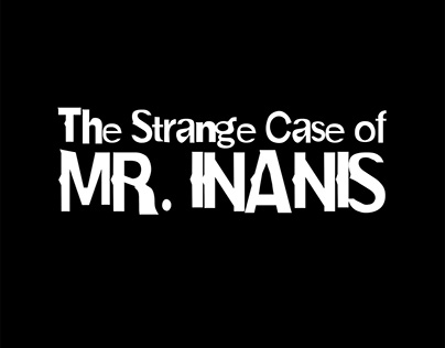 The Strange Case of Mr. Inanis