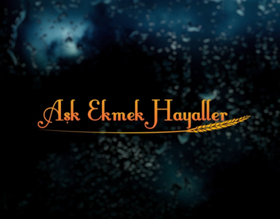 Ask Ekmek Hayaller - Title Sequence