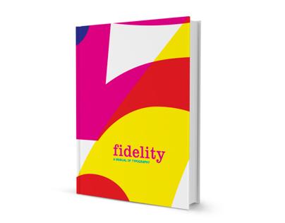 Typographic Manual: Fidelity
