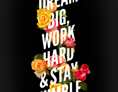 Dream big, work hard & stay humble