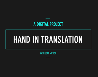 Hand in Translation / Processing + Leap Motion