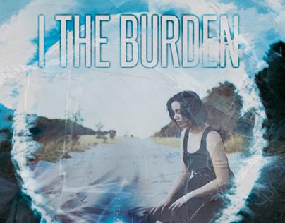 Single Artwork // I The Burden