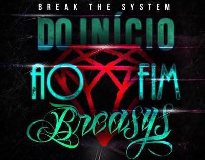 Break The System - Do Início ao Fim (Lyric Video)