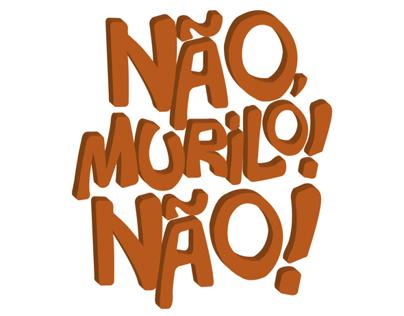 Não, Murilo! Não! - posters