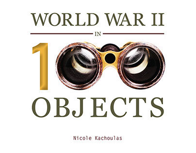 WWII in 100 Objects Book Concept