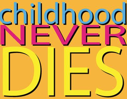 Childhood Never Dies