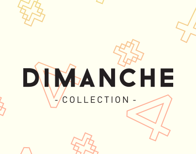 DIMANCHE Collection