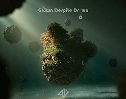 Grown despite Drown