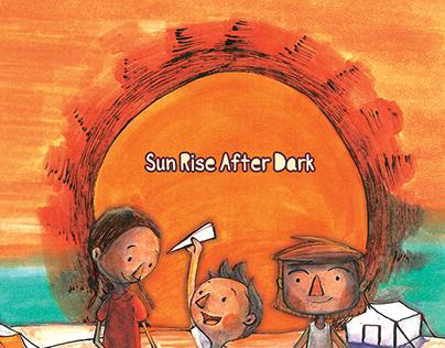 Sun Rise After Dark