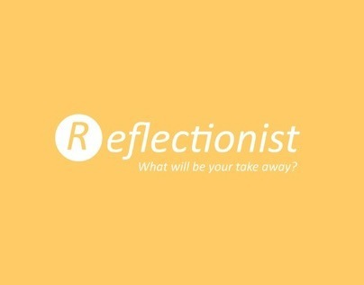 Reflectionist - App Design and Presentation