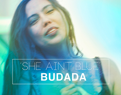 Budada 'She Ain't Blue' official video