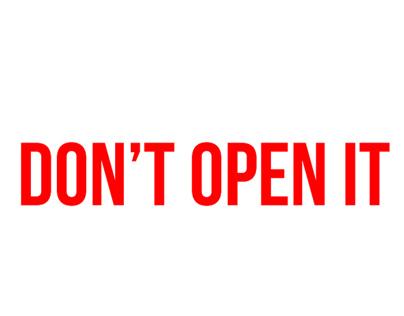 Don't open it