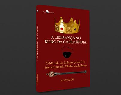 """Capa do livro """"A liderança no Reino da Caolhândia"""""""